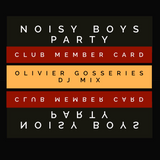 noisy boys DJ mix Spring 2017 by Olivier Gosseries