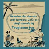 Hawaiian Cha Cha CHa and Tamoure on vinyl records by Tropicana Joe
