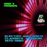 ELECTRO and DISCO CLASSICS  SESSION  1970-1980 - Music Selected and Mixed By Orso B