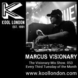 Marcus Visionary - The Visionary Mix Show 053 - Kool London - Tues Nov 21, 2017