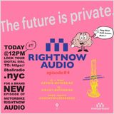 RIGHTNOW AUDIO EP.4