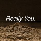 Really You // Episode 45