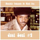 Just Soul #4 - Monthly Podcasts