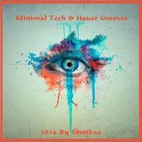 Minimal Tech & House Grooves 2016 By @nnibas