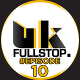 "UK FULLSTOP. #Episode 10 - (Thurs 10PM-Midnight) ""Greatest to the Latest"""