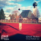 Circus Podcast #21 - Ghost Notes