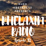 Rhelaxin Radio Episode 12 - Hosted by Rheo Abstracto