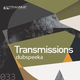 Transmissions 033 with dubspeeka