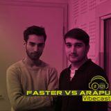 Faster vs Arapu @ Vibecast Sessions #121 - VibeFM Romania