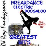 DJ Roy Funkygroove Breakdance Electric boogaloo Mega hitmix