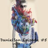 DanielSan Episode #5