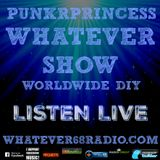 PunkrPrincess Whatever Show recorded live 7/29/2017 only @whatever68.com