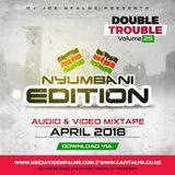 The Double Trouble Mixxtape 2018 Volume 25 Nyumbani Edition