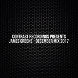 Contrast Recordings Presents - James Greene December 2017 Mix
