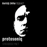 Vykhod Sily Podcast - protosoniq Live PA