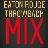 Baton Rouge Throwback Mix