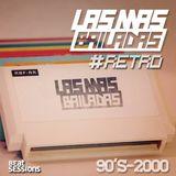 Las Mas Bailadas - RETRO (90s al 2000) Compilación nostálgica
