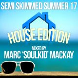 Semi Skimmed 17 (House edition) Marc Soulkid Mackay _ Love Lounge mix