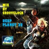 Deep Planet 33 ][ Mix by Groovelock