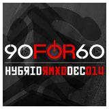 90FOR60 - HYBRID.RMXD.DEC.014