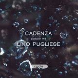 Cadenza Podcast | 143 - Lino Pugliese (Cycle)