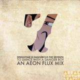 Springtime is Dangerous 7 | To Dance with a Danger Boy : An Aeon Flux Mix