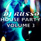 DJ Russo - House Party Volume 3