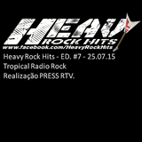 Heavy Rock Hits ED.#7 - Tropical Radio Rock - 25/07/2015