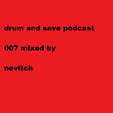 drum and save podcast 007 mixed by novitch