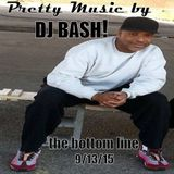 Pretty Music by DJ Bash! 9-13-2015