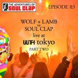 Episode 113: Wolf + Lamb vs Soul Clap Live in Tokyo Pt 2