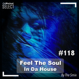 Feel The Soul In Da House #118 (Club House Edition)