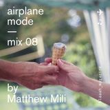 Airplane Mode — Mix 08 — Matthew Mili