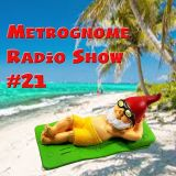 Metrognome Radio Show - # 21 - Sunshine Music - 14th june 2018