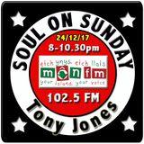 Soul On Sunday 24/12/17 with Tony Jones on MônFM Radio – X M A S  *  E V E - 2017 Special