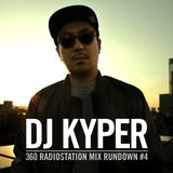 DJ KYPER'S 360RADIO MIX RUNDOWN #4