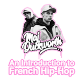 AN INTRODUCTION TO FRENCH HIP-HOP x MAJ DUCKWORTH