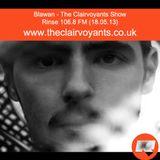 The Clairvoyants - Radio Show w/ Blawan (19.05.13)