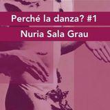 Perché la danza? #1 conversazione con Nuria Sala Grau e Maurizio Zanardi - 13/10/17