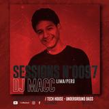 DJ MACC | 0097 - Set (Michael Bibi - PAWSA - Di Chiara Brothers - Josh Butler - Fisher)