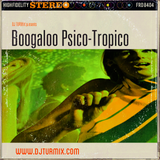 Boogaloo Psico-Tropico