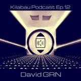 David GRN - Kilabau Techno Podcast Ep.12