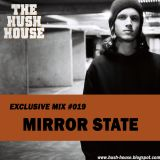 HUSH HOUSE EXCLUSIVE MIX #019 - MIRROR STATE