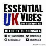 #EssentialUKVibes - UK Afro Bashment Mix 2017 - DJ Shingala @djshingala