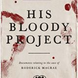 HIS BLOODY PROJECT Graeme Macrae Burnet MAN WEEK AUTHOR INTERVIEW with Donna Freed