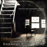 Conspire Presents: Basement Attics Radio Episode 1 Hosted by Unknown Mizery & Guests