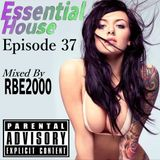 Essential House Ep 37 By Dj RBE2000