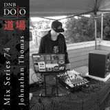 DNB Dojo Mix Series 74: Johnathan Thomas