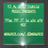 DJ Al Pete/ Cubicle Music presents 'DONE DID IT IN HIP HOP' MIX
