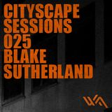 Cityscape Sessions 025: Blake Sutherland